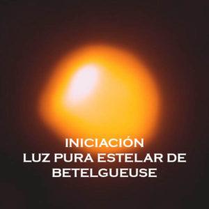 Iniciación a la Luz Pura Estelar de Betelgeuse