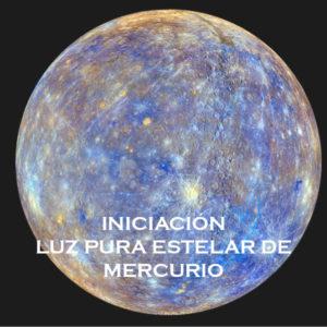 Iniciación a la Luz Pura Estelar de Mercurio